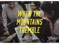 'When the Mountains Tremble' Screened at the Weisman