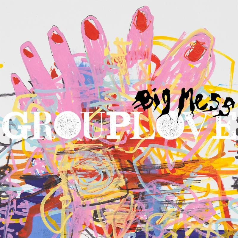 Grouplove-Big-Mess-Album-Art.jpg