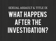 After the Investigation: A Look at Sexual Assault and Title IX