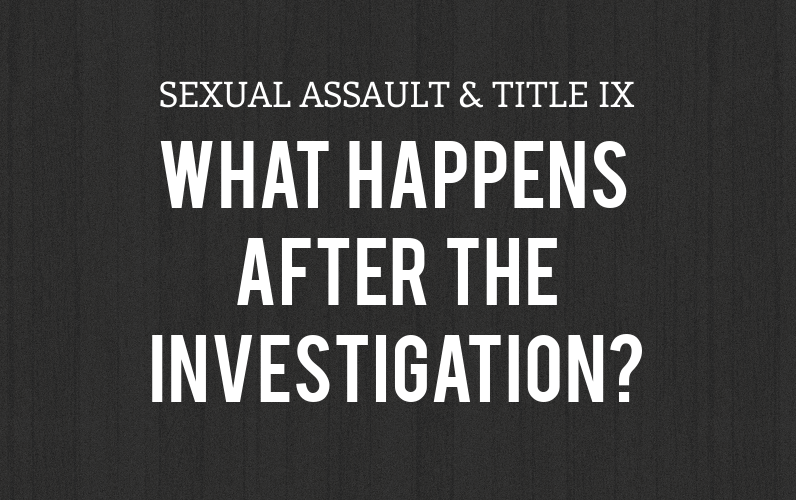 After The Investigation A Look At Sexual Assault And Title Ix
