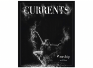 Currents Magazine Winter 2019: Worship