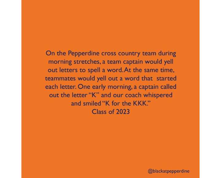 """A Pepperdine Cross Country sophomore shares a story in which their coach whispered """"K for KKK"""" during morning stretches. Courtesy of @BlackAtPepperdine Instagram account"""