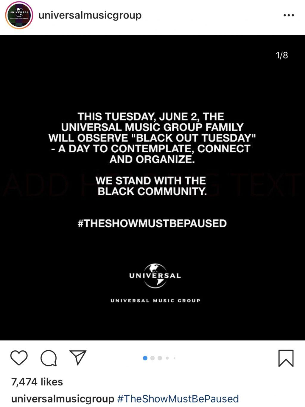 "Universal Music Group observes ""Black Out Tuesday"" on June 2. The campaign was created to show solidarity and promote awareness of the injustices faced by the Black community following the death of George Floyd. Photo courtesy of Instagram"