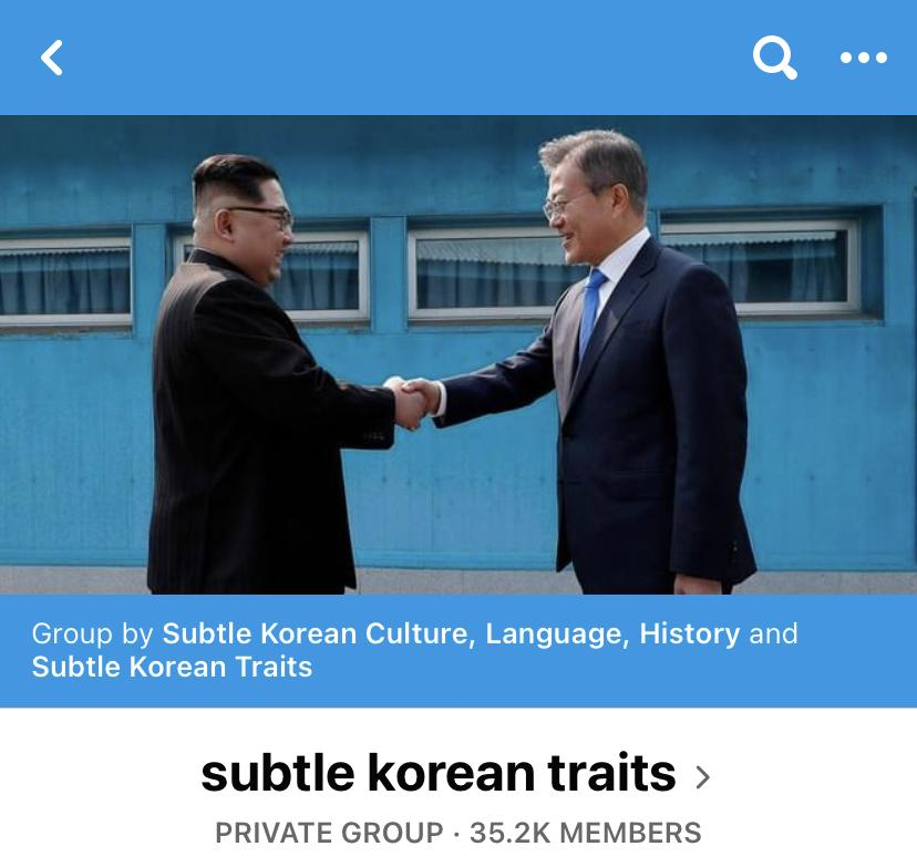 Subtle Korean Traits is a Facebook group with 35.2K members that started in September 2018. Most of the content posted consists of stories, jokes, trends and memes related to Korean American culture. Photo courtesy of Subtle Korean Traits