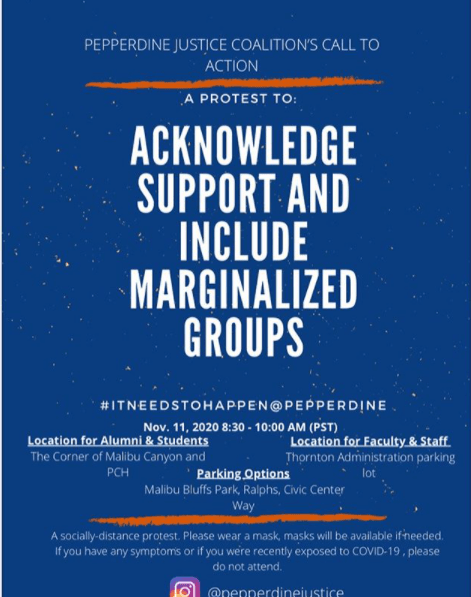 Pepperdine Justice Coalition's shared its plans for the Nov. 11 protest via Instagram on Nov. 9. The protest's goal was to acknowledge, support and include marginalized groups at Pepperdine. Photo courtesy of @PepperdineJustice's Instagram