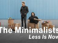 Film Review: 'The Minimalists: Less is Now' Ironically Lacks in Many Aspects