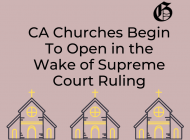 California Churches Begin To Open in the Wake of Supreme Court Ruling