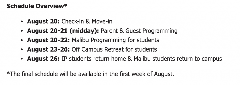 The tentative schedule for the Year Two Kickoff Event. The week-long event will consist of three and a half days in Malibu and three and a half days off-campus. Photo Courtesy of Pepperdine Student Activities