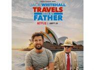 TV Review: 'Jack Whitehall: Travels with My Father' Depicts Impact of Age Difference